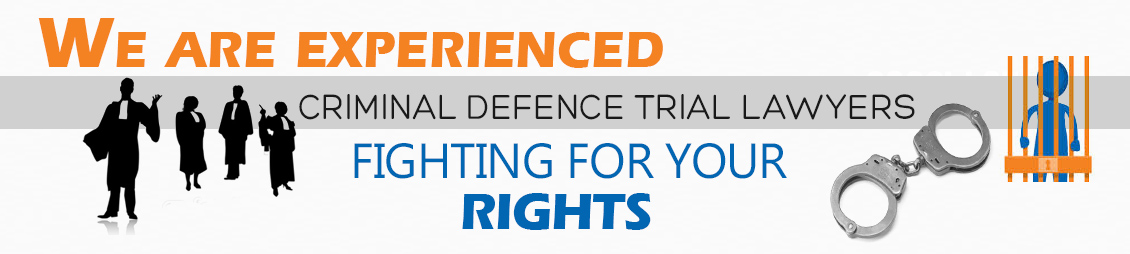 We are experienced criminal defence trial lawyers fighting for your rights