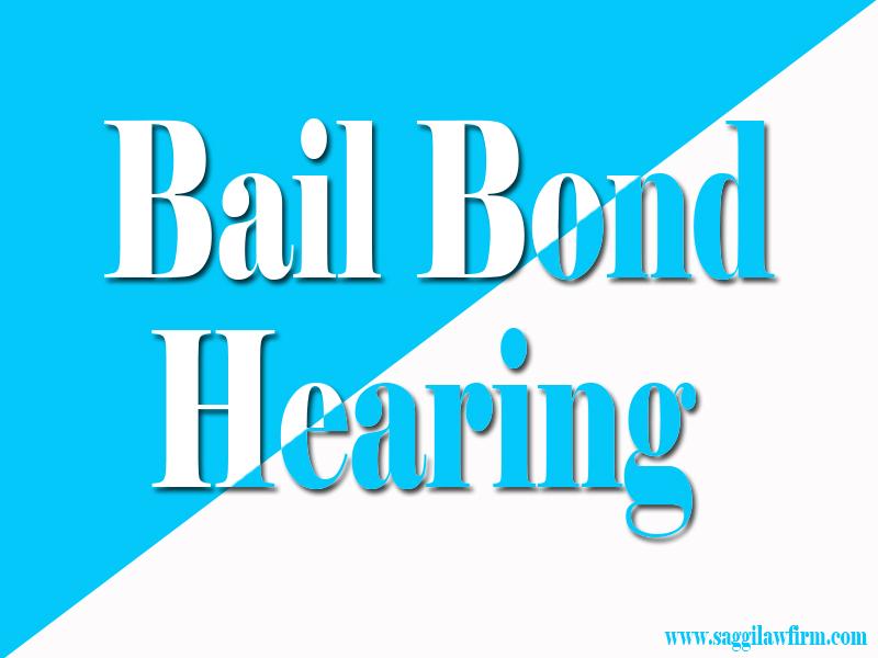 Bail Bond Hearing